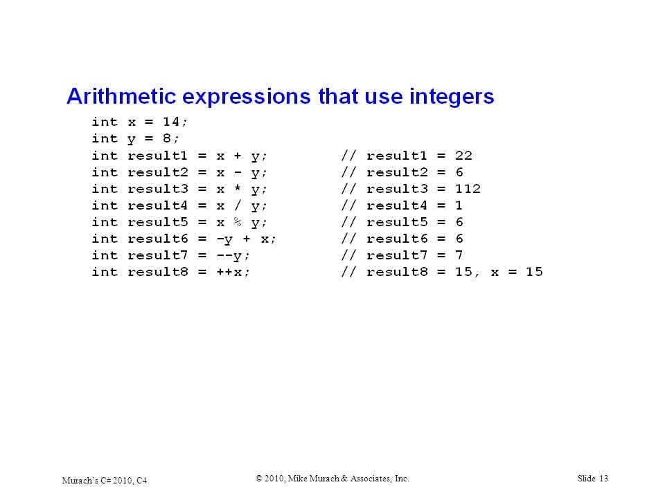 Murach's C# 2010, C4 © 2010, Mike Murach & Associates, Inc.Slide 13