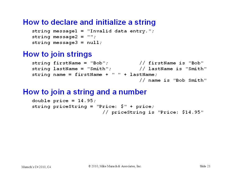 Murach's C# 2010, C4 © 2010, Mike Murach & Associates, Inc.Slide 21