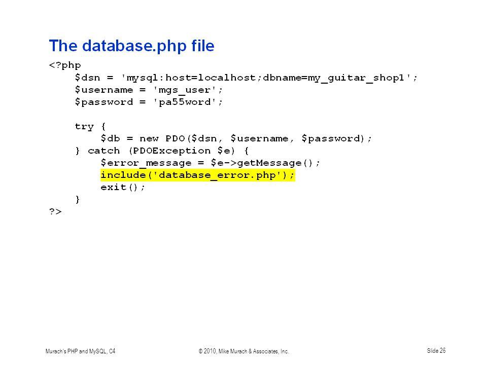 Murach s PHP and MySQL, C4© 2010, Mike Murach & Associates, Inc.Slide 26