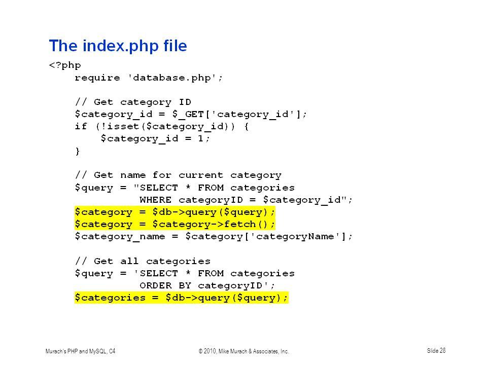 Murach s PHP and MySQL, C4© 2010, Mike Murach & Associates, Inc.Slide 28