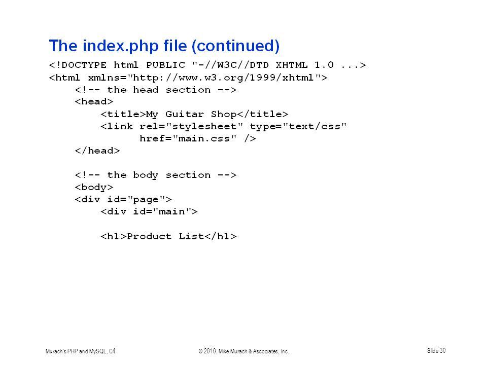 Murach s PHP and MySQL, C4© 2010, Mike Murach & Associates, Inc.Slide 30