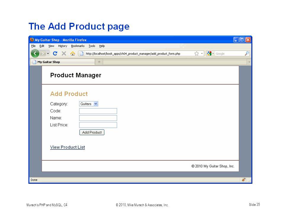 Murach s PHP and MySQL, C4© 2010, Mike Murach & Associates, Inc.Slide 35