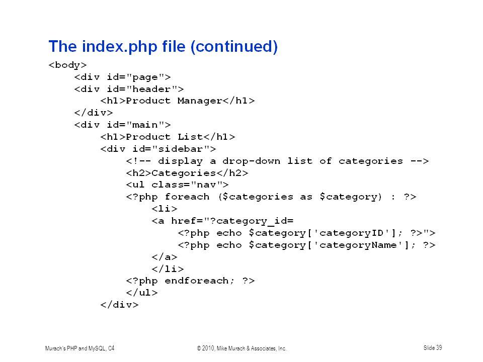 Murach s PHP and MySQL, C4© 2010, Mike Murach & Associates, Inc.Slide 39