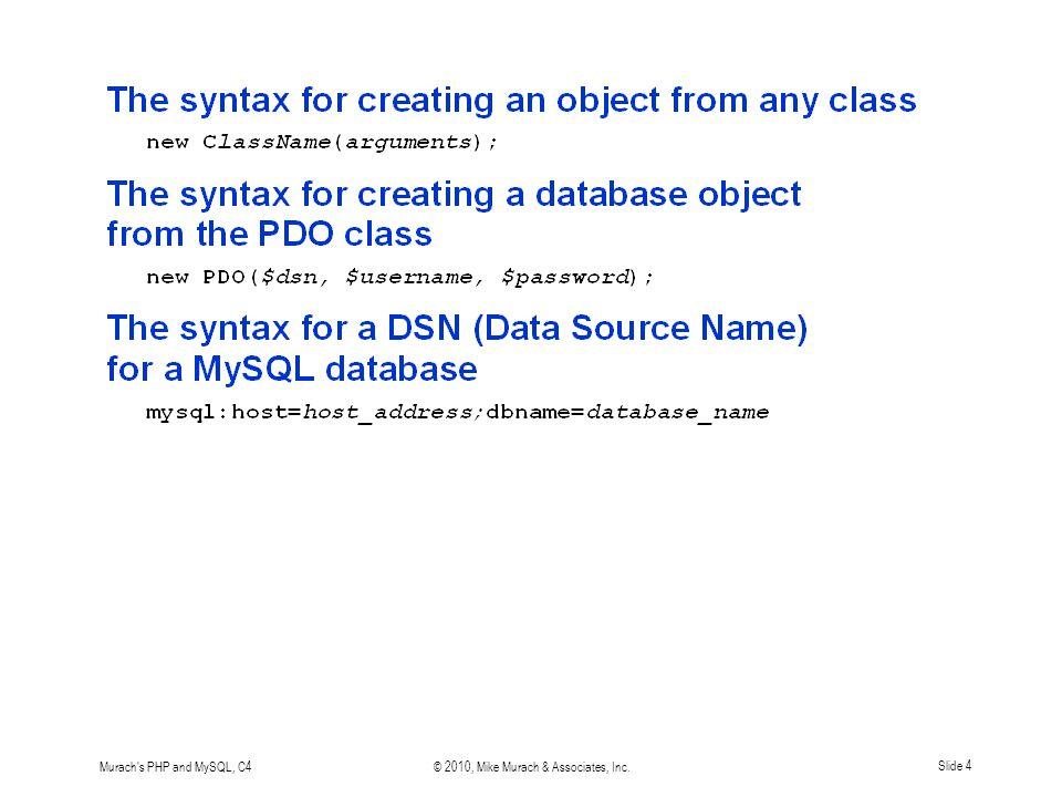 Murach s PHP and MySQL, C4© 2010, Mike Murach & Associates, Inc.Slide 4