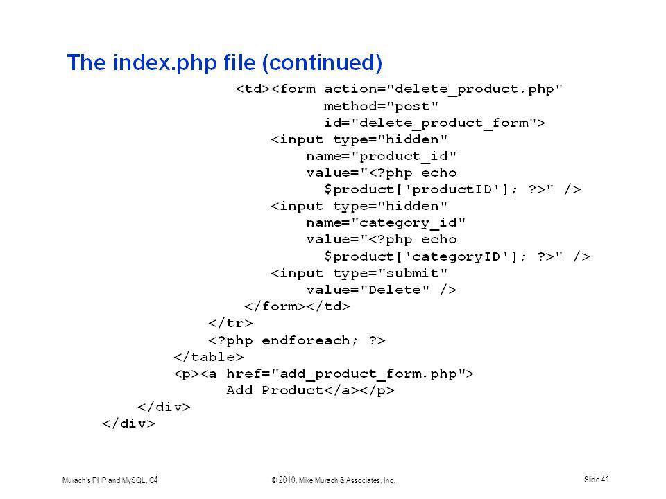 Murach s PHP and MySQL, C4© 2010, Mike Murach & Associates, Inc.Slide 41