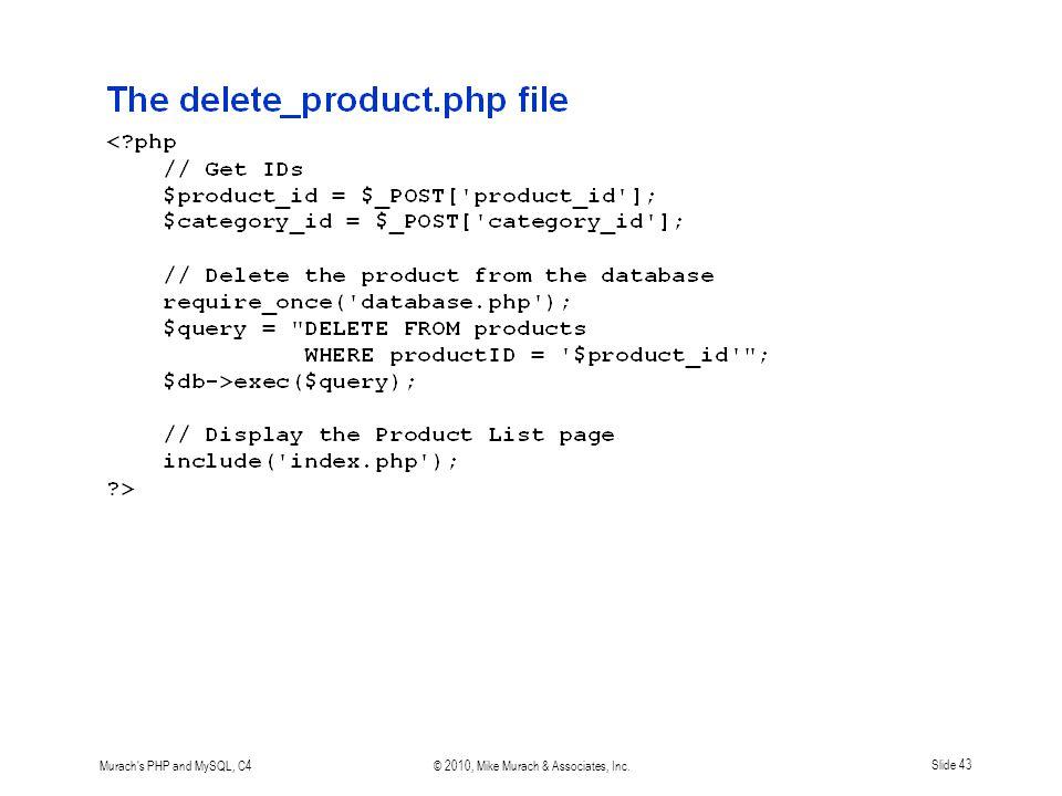 Murach s PHP and MySQL, C4© 2010, Mike Murach & Associates, Inc.Slide 43