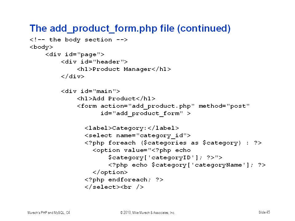 Murach s PHP and MySQL, C4© 2010, Mike Murach & Associates, Inc.Slide 45