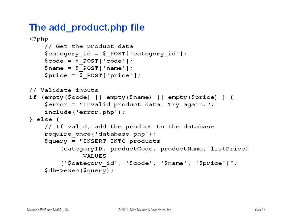 Murach s PHP and MySQL, C4© 2010, Mike Murach & Associates, Inc.Slide 47