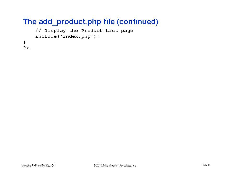 Murach s PHP and MySQL, C4© 2010, Mike Murach & Associates, Inc.Slide 48