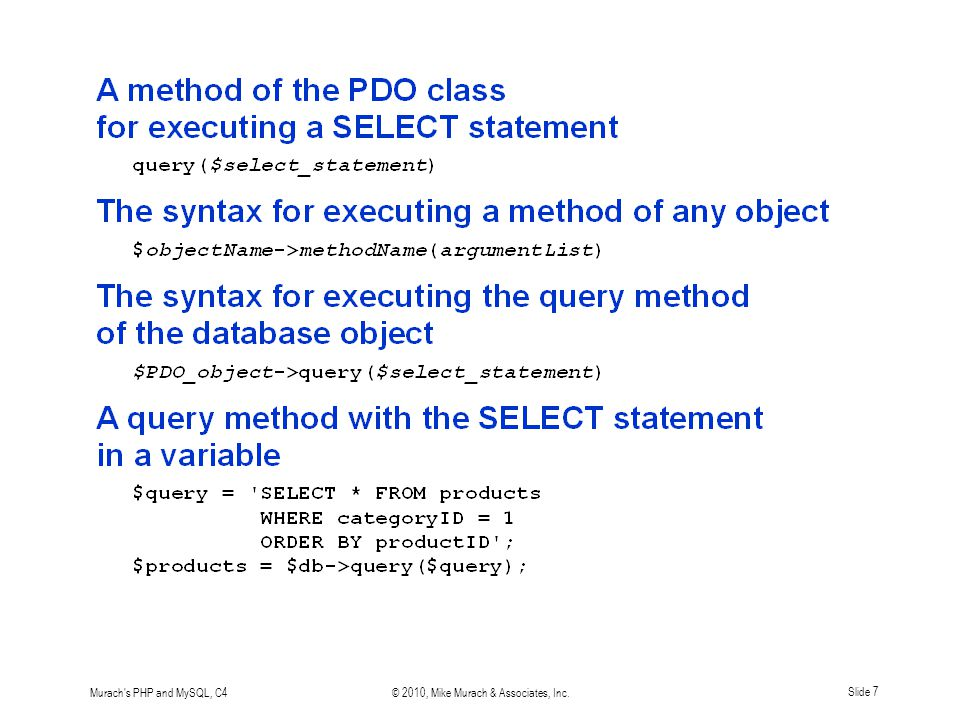 Murach s PHP and MySQL, C4© 2010, Mike Murach & Associates, Inc.Slide 7