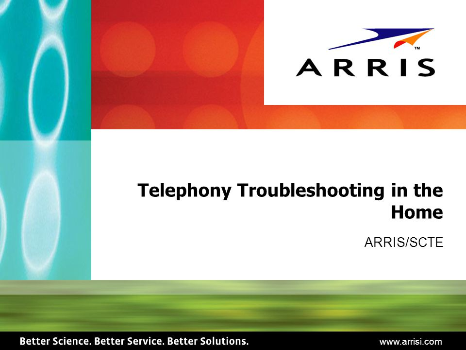 www.arrisi.com Telephony Troubleshooting in the Home ARRIS/SCTE