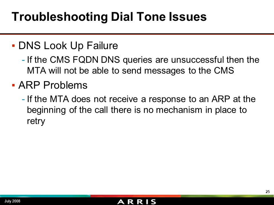 Troubleshooting Dial Tone Issues ▪DNS Look Up Failure -If the CMS FQDN DNS queries are unsuccessful then the MTA will not be able to send messages to