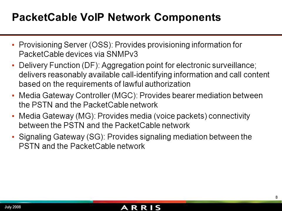 PacketCable VoIP Network Components ▪Provisioning Server (OSS): Provides provisioning information for PacketCable devices via SNMPv3 ▪Delivery Functio