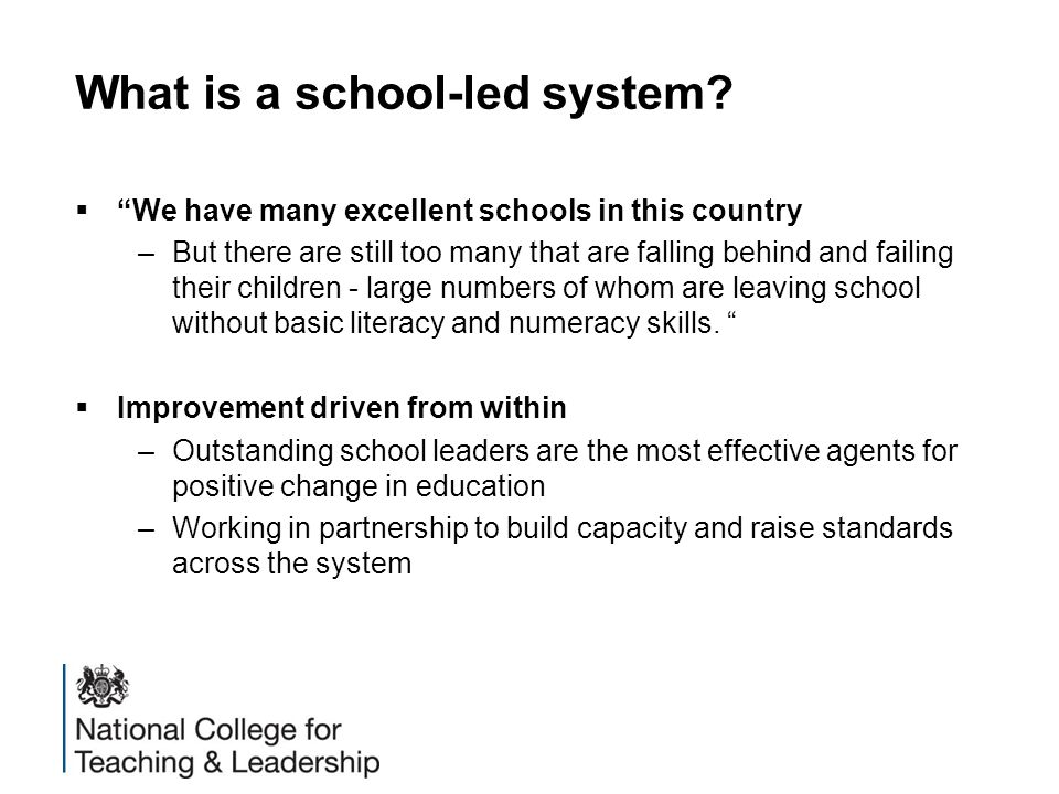 What is a school-led system.