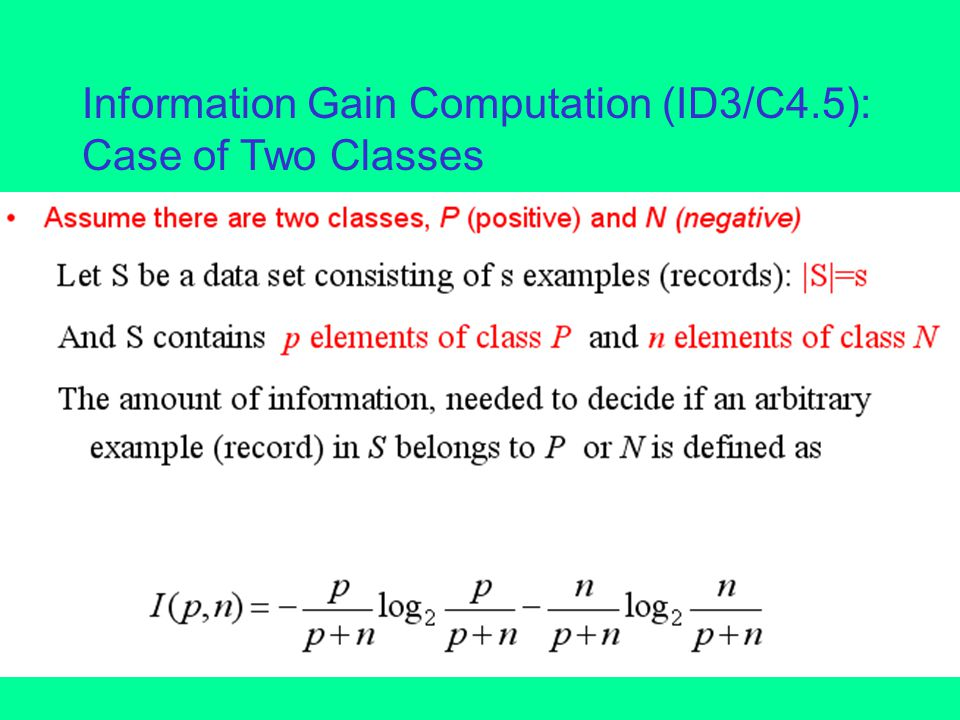 Information Gain Computation (ID3/C4.5): Case of Two Classes