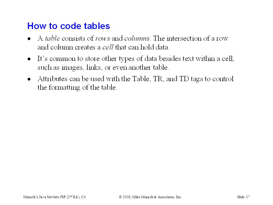 Murach's Java Servlets/JSP (2 nd Ed.), C4© 2008, Mike Murach & Associates, Inc.Slide 17