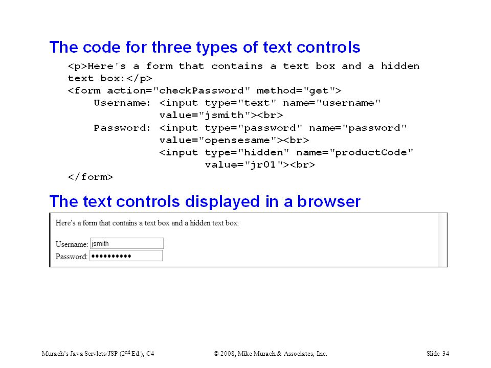 Murach's Java Servlets/JSP (2 nd Ed.), C4© 2008, Mike Murach & Associates, Inc.Slide 34