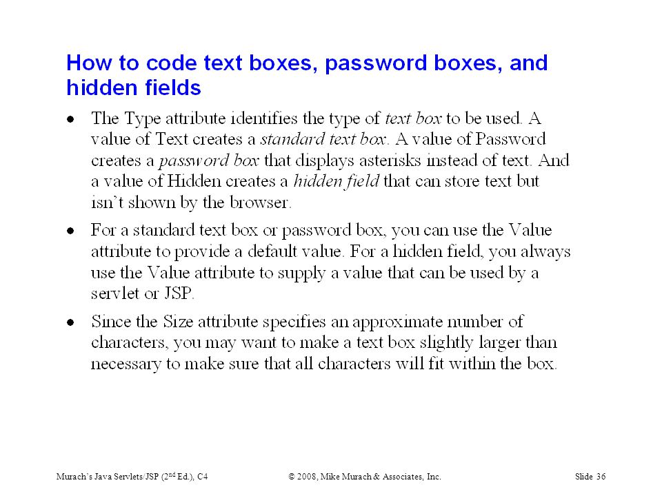 Murach's Java Servlets/JSP (2 nd Ed.), C4© 2008, Mike Murach & Associates, Inc.Slide 36