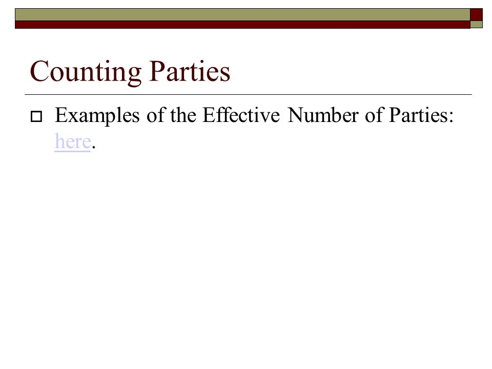 Counting Parties  Examples of the Effective Number of Parties: here. here