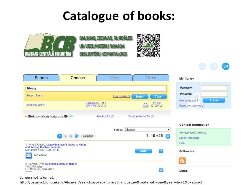 Catalogue of books: Screenshot taken at: http://bauska.biblioteka.lv/Alise/en/search.aspx?q=library&language=&materialType=&year=&c=1&c=2&c=3