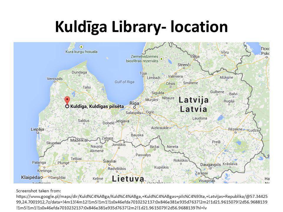 Kuldīga Library- location Screenshot taken from: https://www.google.pl/maps/dir/Kuld%C4%ABga/Kuld%C4%ABga,+Kuld%C4%ABgas+pils%C4%93ta,+Latvijas+Republ