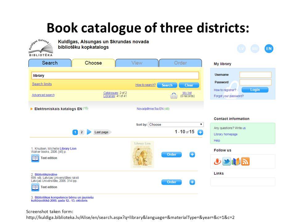 Book catalogue of three districts: Screenshot taken form: http://kuldiga.biblioteka.lv/Alise/en/search.aspx?q=library&language=&materialType=&year=&c=