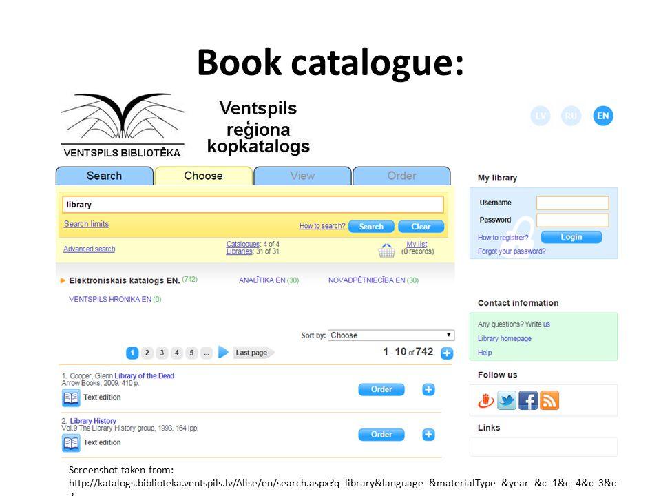 Book catalogue: Screenshot taken from: http://katalogs.biblioteka.ventspils.lv/Alise/en/search.aspx?q=library&language=&materialType=&year=&c=1&c=4&c=