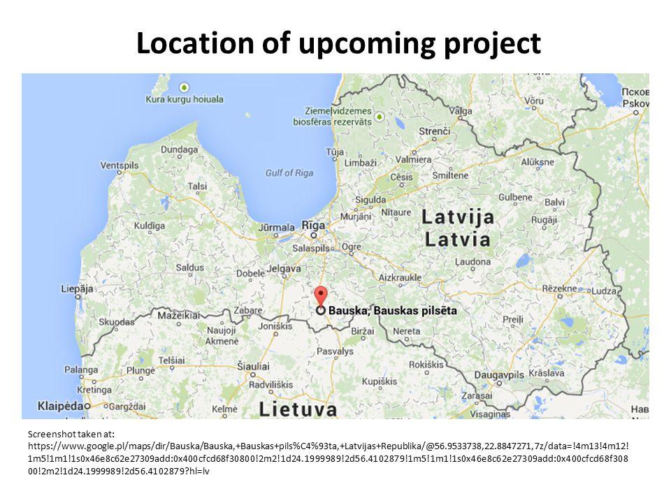 Location of upcoming project Screenshot taken at: https://www.google.pl/maps/dir/Bauska/Bauska,+Bauskas+pils%C4%93ta,+Latvijas+Republika/@56.9533738,2