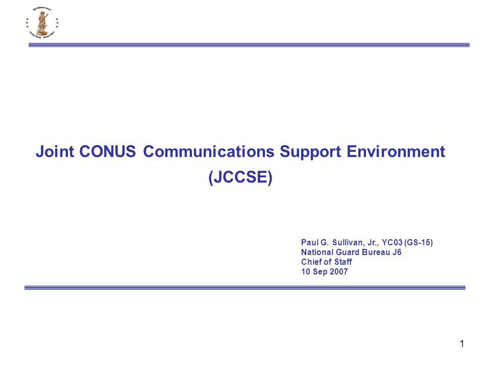 1 Joint CONUS Communications Support Environment (JCCSE) Paul G.