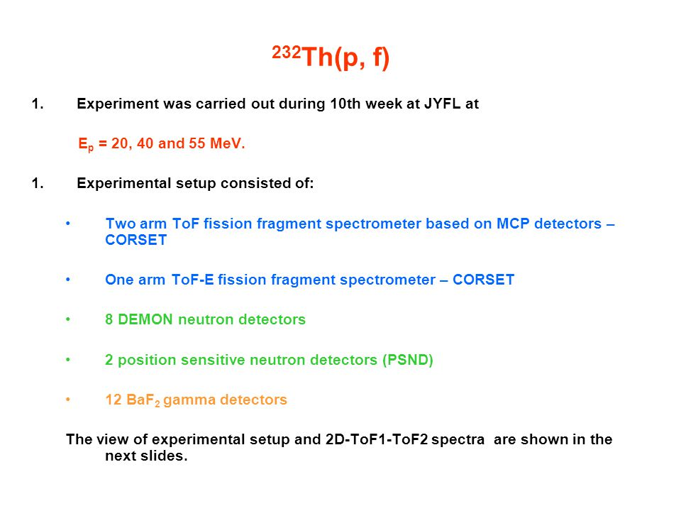 232 Th(p, fission) Experiment was carried out during 10th week at E p = 20, 40, 55 MeV