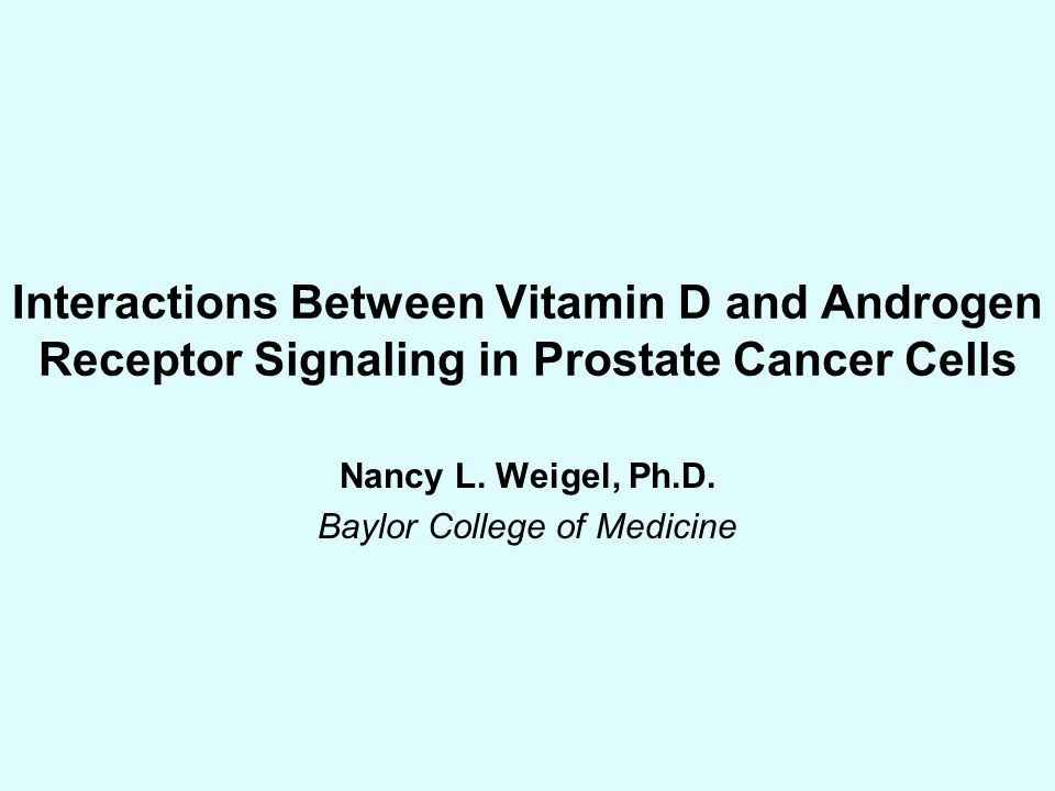 Interactions Between Vitamin D and Androgen Receptor Signaling in Prostate Cancer Cells Nancy L.