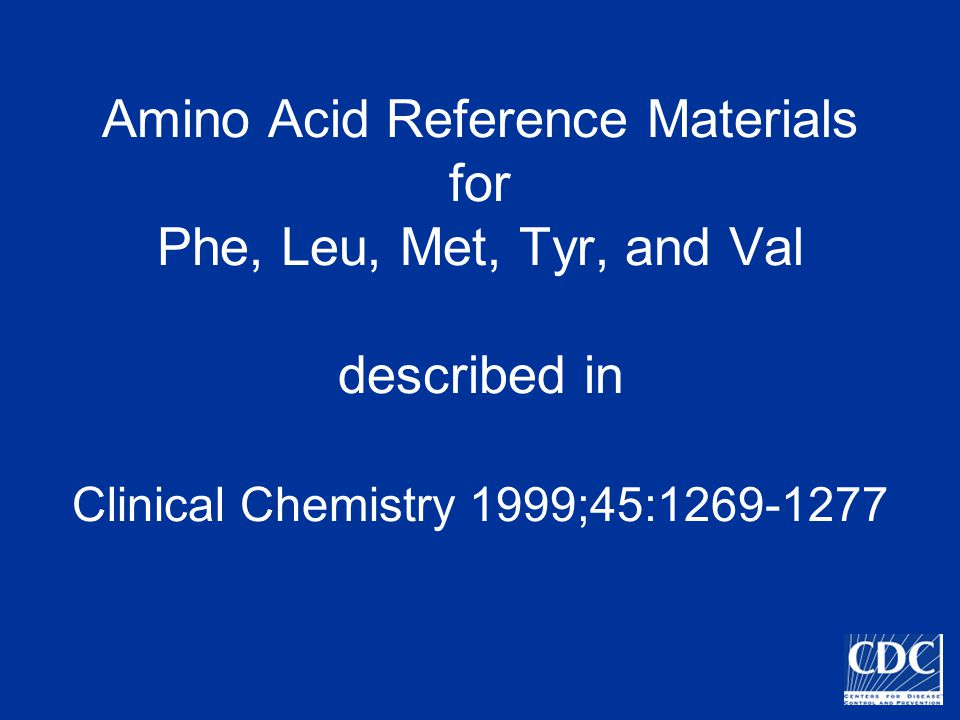 Amino Acid Reference Materials for Phe, Leu, Met, Tyr, and Val described in Clinical Chemistry 1999;45:1269-1277
