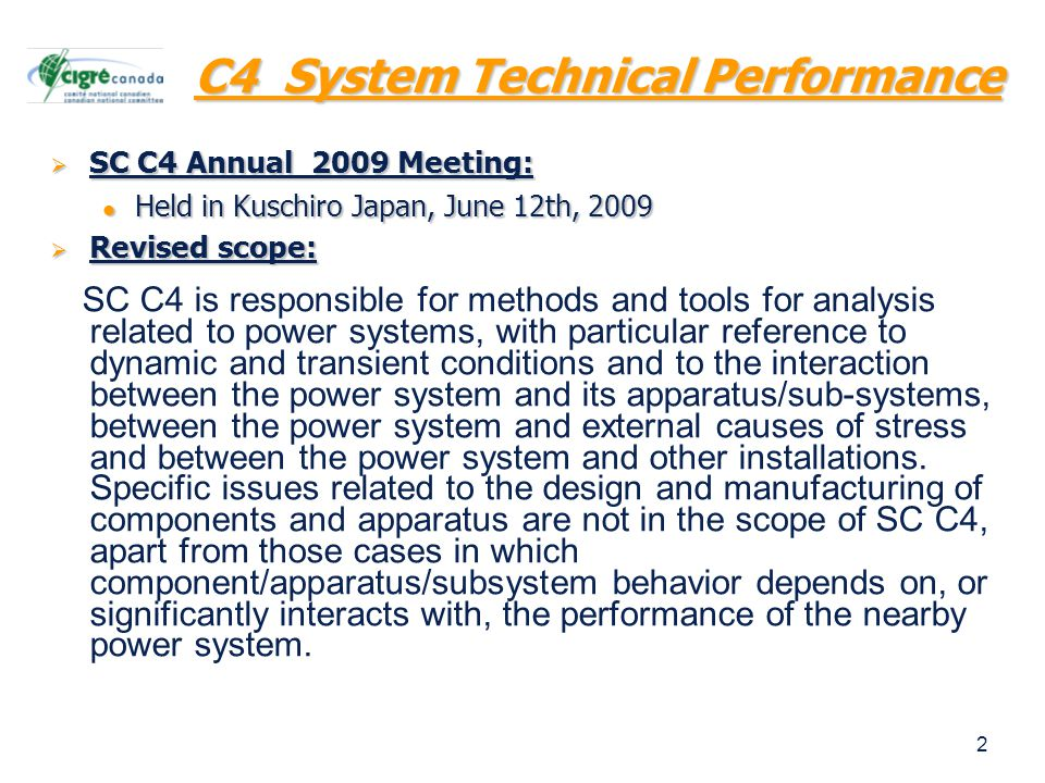 2 C4 System Technical Performance  SC C4 Annual 2009 Meeting: Held in Kuschiro Japan, June 12th, 2009 Held in Kuschiro Japan, June 12th, 2009  Revis
