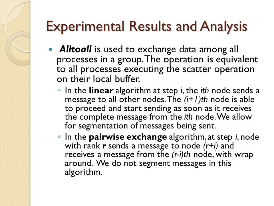 Experimental Results and Analysis Alltoall is used to exchange data among all processes in a group.