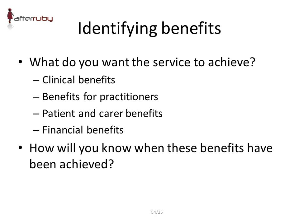 Identifying benefits What do you want the service to achieve.