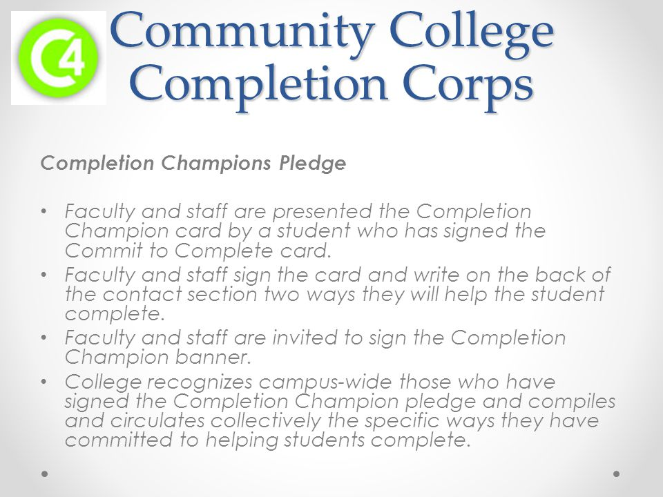 Community College Completion Corps Completion Champions Pledge Faculty and staff are presented the Completion Champion card by a student who has signed the Commit to Complete card.