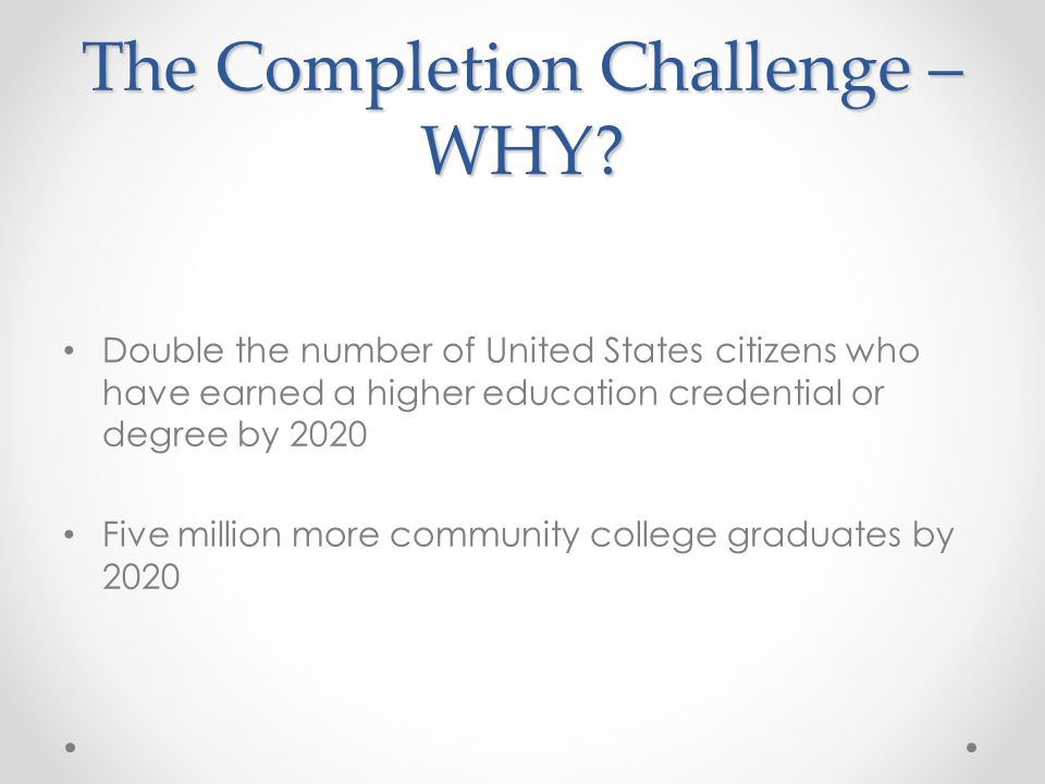 The Completion Challenge – WHY.