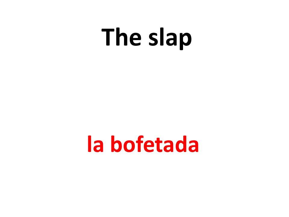 The slap la bofetada