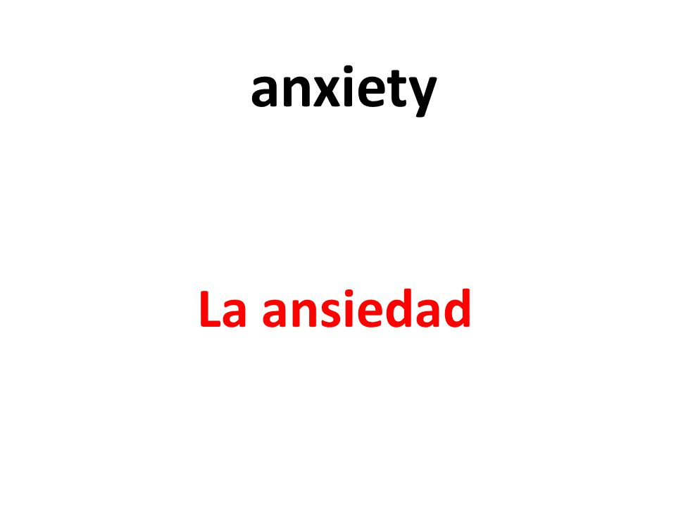 anxiety La ansiedad