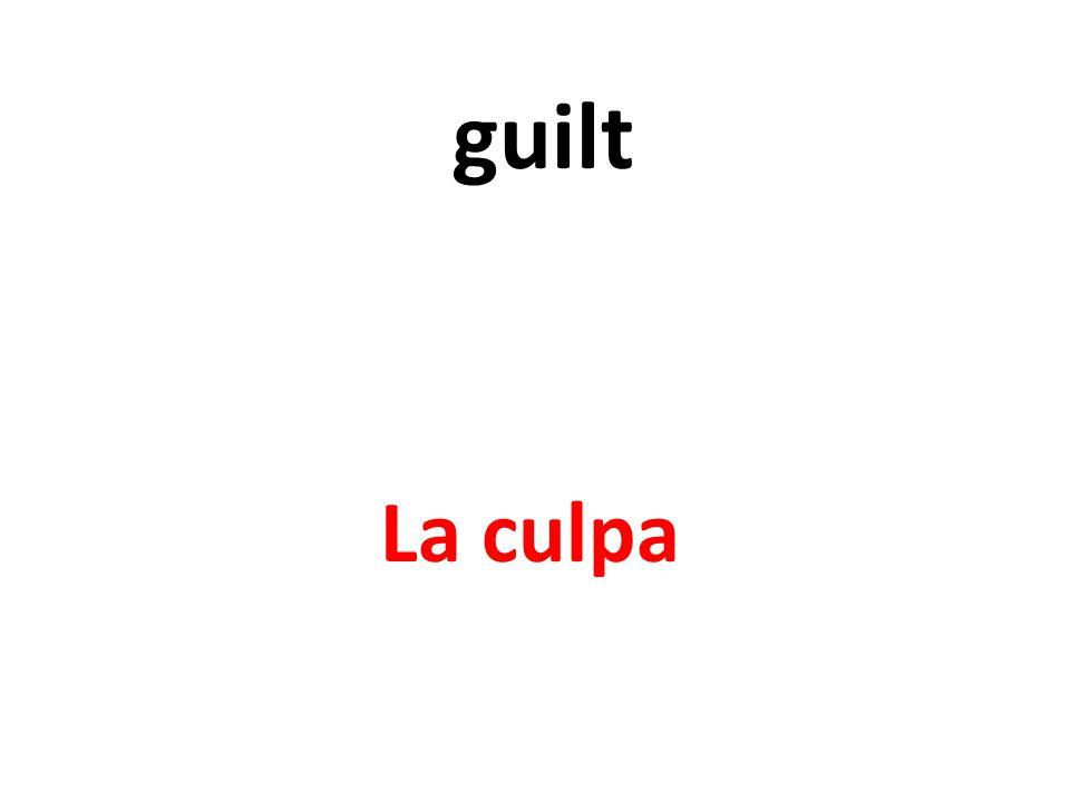 guilt La culpa