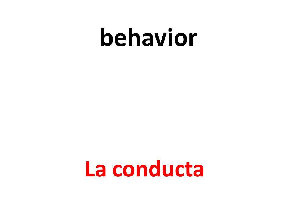 behavior La conducta