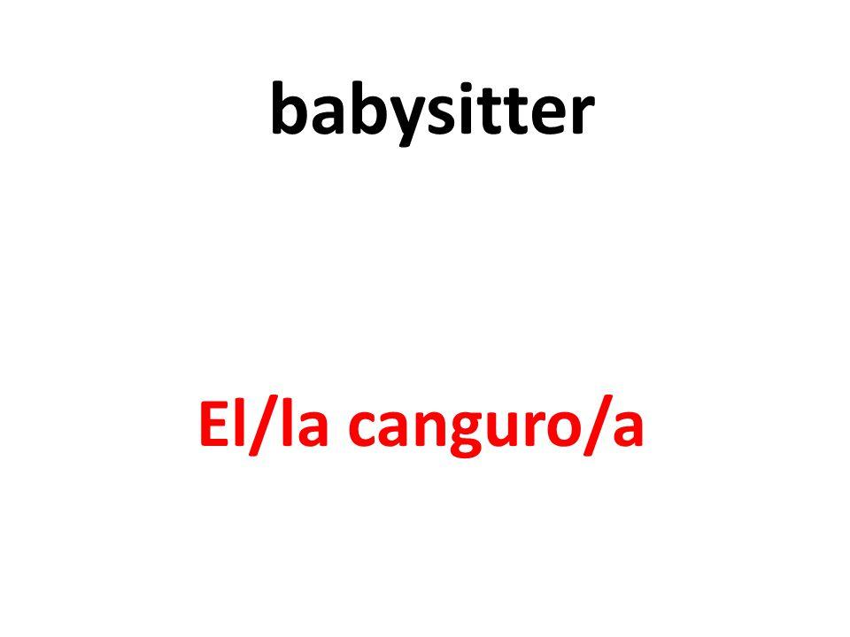 babysitter El/la canguro/a