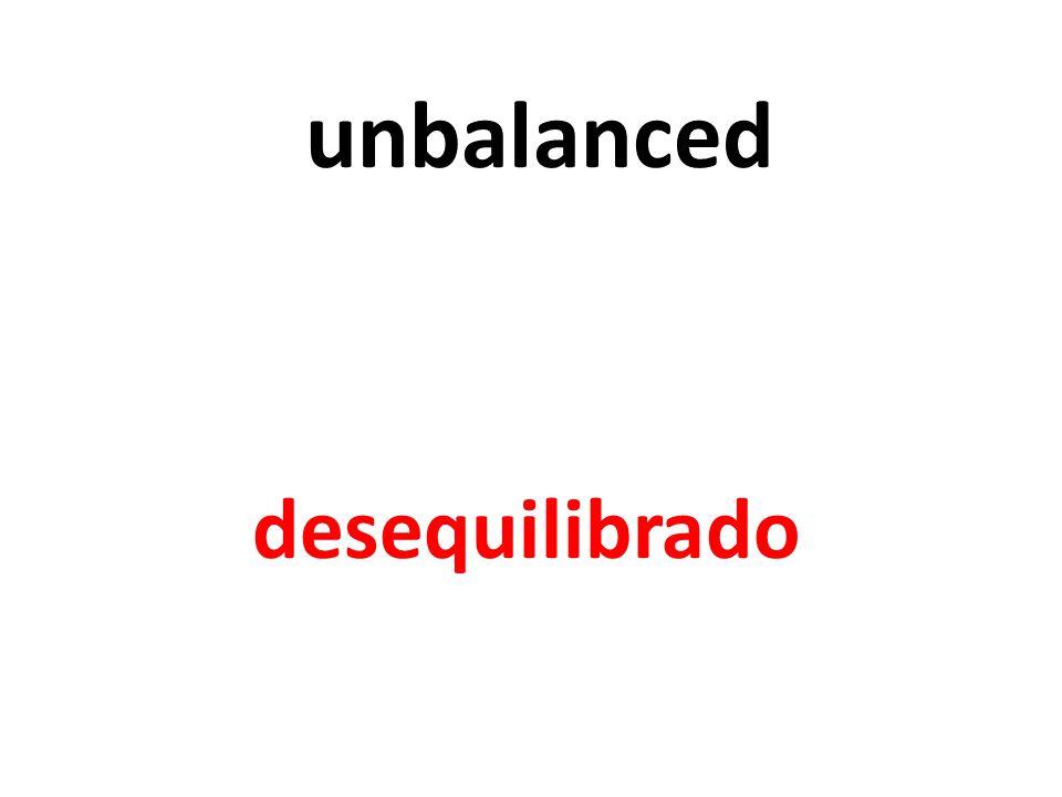 unbalanced desequilibrado