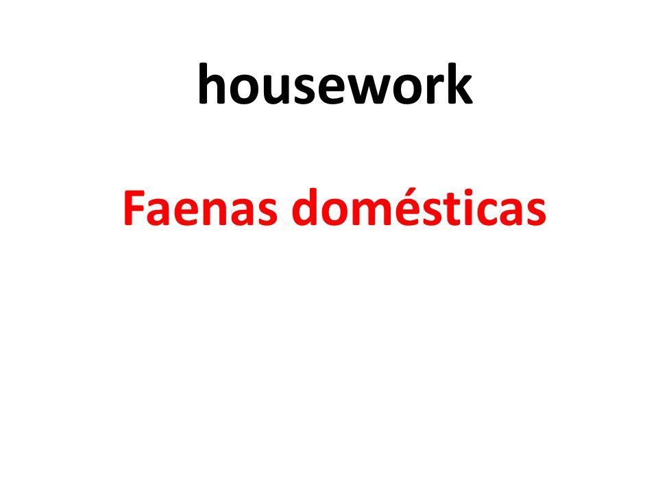 housework Faenas domésticas