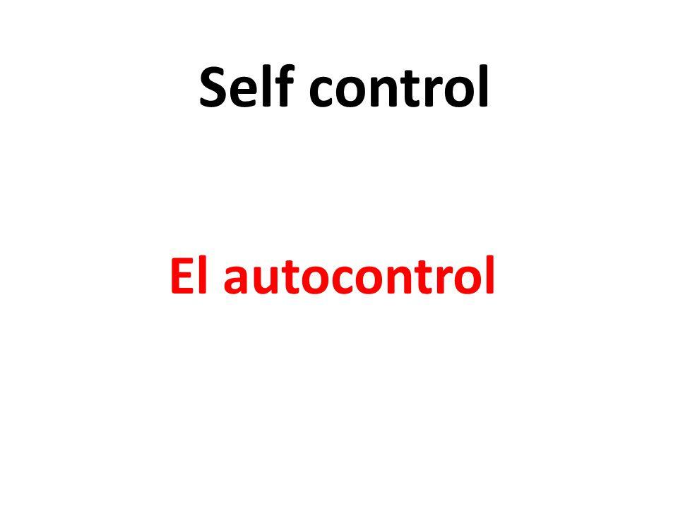 Self control El autocontrol