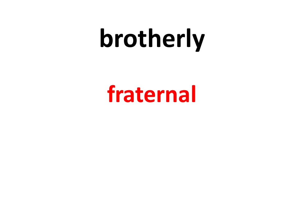 brotherly fraternal
