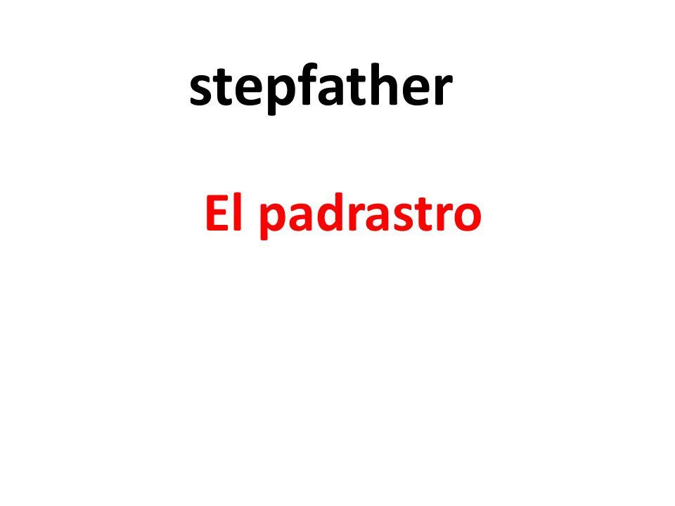 stepfather El padrastro