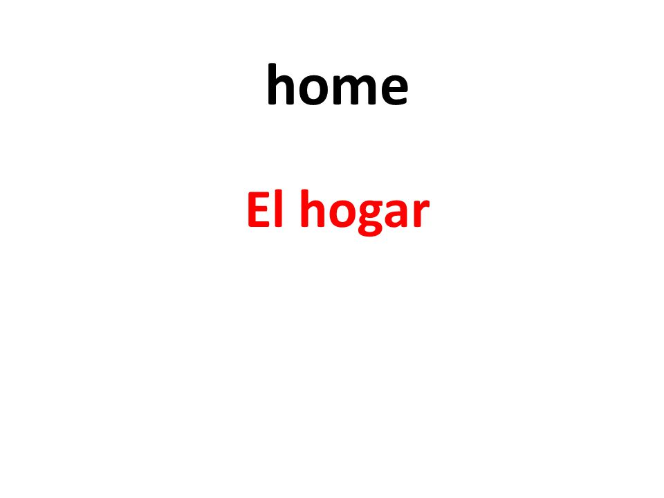 home El hogar