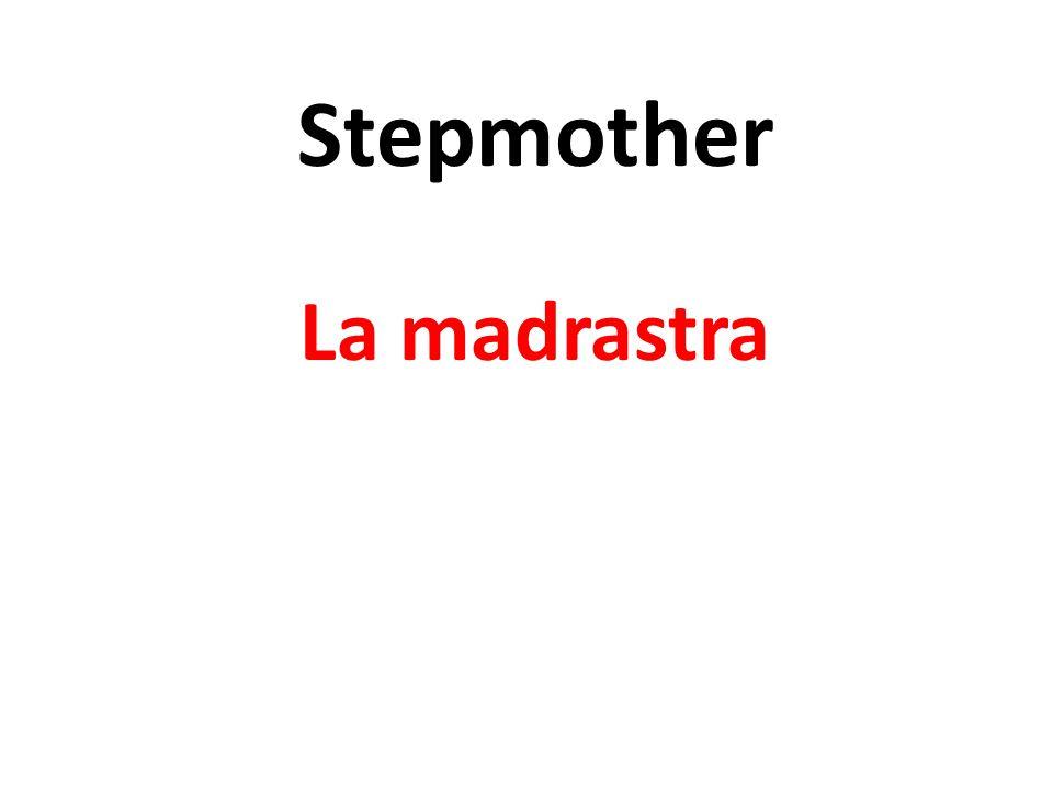 Stepmother La madrastra
