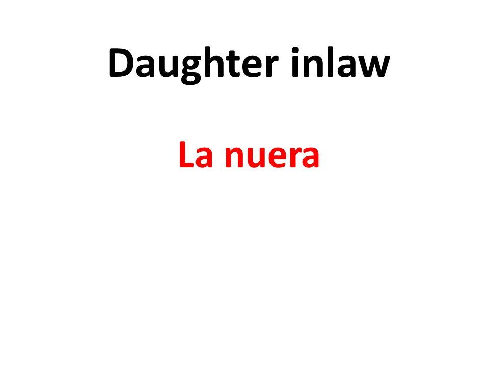 Daughter inlaw La nuera